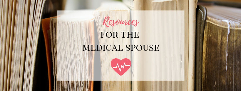 Resources for the Medical Spouse – Short & Sweet
